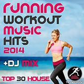 Play & Download Running Workout Music Hits 2014 + DJ Mix Top 30 House by Various Artists | Napster