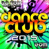 Play & Download Dance Club 2015 - 30 Top Hits Hard Acid Dubstep Rave Music, Electro Goa Hard Dance Psytrance by Various Artists | Napster