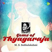 Play & Download Gems of Thyagaraja by M. S. Subbulakshmi | Napster