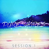 Pure Shores Session, Vol. 1 (Sun Inspired Chillout Tunes) by Various Artists