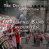 The Definitive Collection of Marching Band Favourites, Vol. 2 de British Military Bands