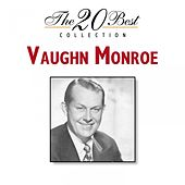The 20 Best Collection by Vaughn Monroe