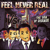 Vs. The Sea of Disease by Feel Never Real