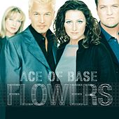 Play & Download Flowers by Ace Of Base | Napster