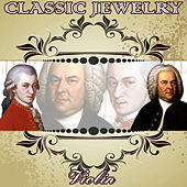 Play & Download Classic Jewelry. Violin by Orquesta Filarmónica Peralada | Napster