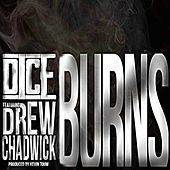 Play & Download Burns (feat. Drew Chadwick) by Dice | Napster