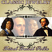 Play & Download Classic Jewelry. Tritsch Tratsch Polka by Orquesta Filarmónica Peralada | Napster