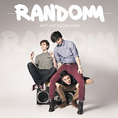 Play & Download Not Just a Love Song by Random | Napster