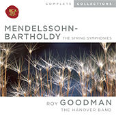 Play & Download Mendelssohn: The String Symphonies by Roy Goodman | Napster