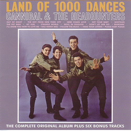 Land of 1000 Dances by Cannibal & The Headhunters
