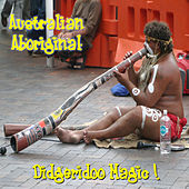 Play & Download Didgeridoo Magic by Australian Aboriginal | Napster