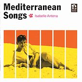 Play & Download Mediterranean Songs by Isabelle Antena | Napster