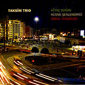 Play & Download Taksim Trio by Ismail Tuncbilek | Napster