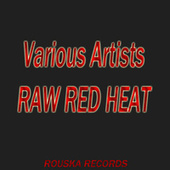 Red Raw Heat by Various Artists