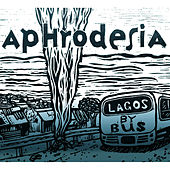 Play & Download Lagos by Bus by Aphrodesia | Napster