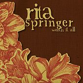 Worth It All by Rita Springer