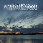 Play & Download Wrinkled Moon: Chamber Music of Daniel S. Godfrey by The Saint Paul Chamber Orchestra | Napster