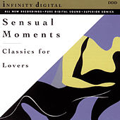 Sensual Moments: Classics for Lovers by Various Artists
