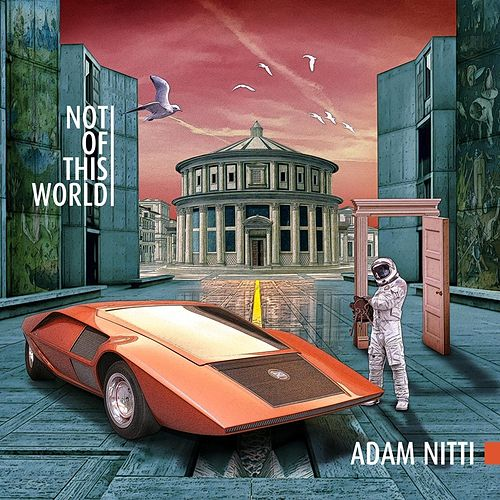 Not of This World by Adam Nitti