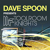 Dave Spoon Presents Toolroom Knights by Various Artists