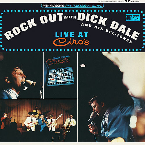Rock out with Dick Dale & His Deltones: Live at Ciro's by Dick Dale
