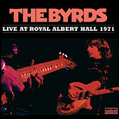 Play & Download Live at Royal Albert Hall 1971 by The Byrds | Napster
