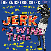 Jerk and Twine Time by The Knickerbockers