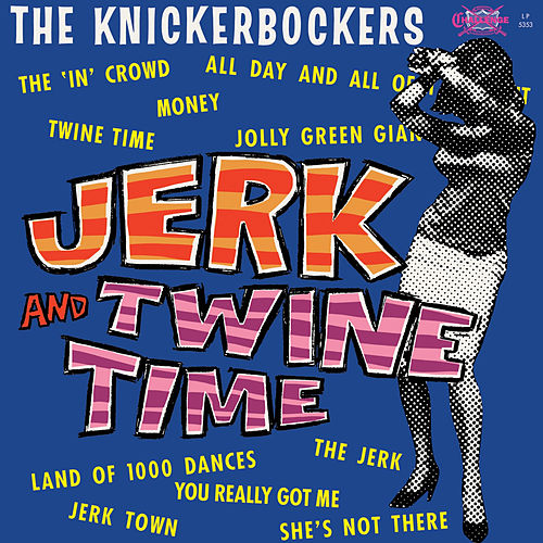 Play & Download Jerk and Twine Time by The Knickerbockers | Napster