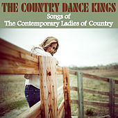 Songs of the Contemporary Ladies of Country by Country Dance Kings