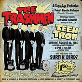 Play & Download Teen Trot! (Live in Ellsworth, Wi-August 22, 1965) by The Trashmen | Napster