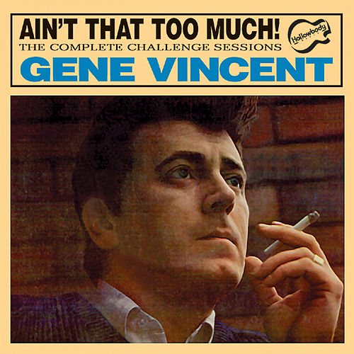 Ain't That Too Much! by Gene Vincent