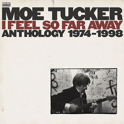 Play & Download I Feel so Far Away: Anthology 1974 - 1998 by Moe Tucker | Napster