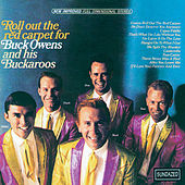 Play & Download Roll out the Red Carpet for Buck Owens and His Buckaroos by Buck Owens | Napster