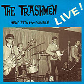 Play & Download Henrietta / Rumble (Pounding Live Cuts from 1965!) - Single by The Trashmen | Napster