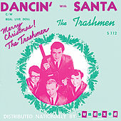 Dancin' with Santa - Single by The Trashmen