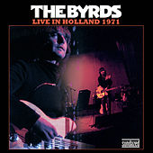 Play & Download Live in Holland 1971 - Single by The Byrds | Napster