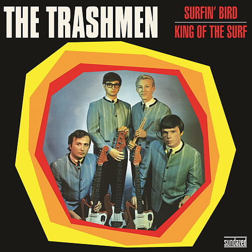 Play & Download Surfin' Bird (Original Single Version) by The Trashmen | Napster
