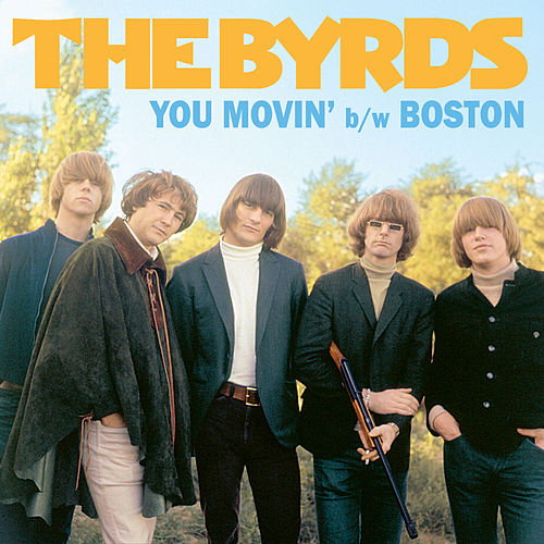 Play & Download You Movin' / Boston - Single by The Byrds | Napster