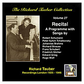 Play & Download The Richard Tauber Collection, Vol. 27: A Song Recital by Richard Tauber | Napster