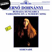 Dohnányi: Ruralia Hungarica - Variations on a Nursery Song - Serenade in C Major by Various Artists