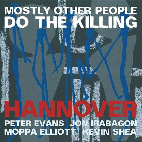 Hannover (Live) by Mostly Other People Do the Killing