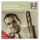 Musical Moments to Remember: Glenn Miller – Essential Recordings, Vol. 1 (2014 Digital Remaster) by Various Artists