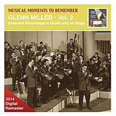 Play & Download Musical Moments to Remember: Glenn Miller – Essential Recordings, Vol. 2 (2014 Digital Remaster) by Various Artists | Napster
