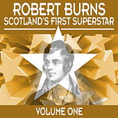 Robert Burns: Scotland's First Superstar, Vol. 1 by Various Artists