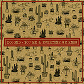 Play & Download Dogged - EP by You, Me, and Everyone We Know | Napster