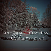 Play & Download Is It Christmas Where You Are? - Single by Stacy Grubb | Napster