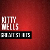 Play & Download Kitty Wells Greatest Hits by Kitty Wells | Napster