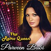 Play & Download The Retro Queen Parveen Babi by Various Artists   Napster