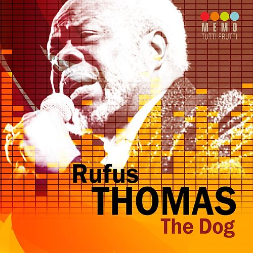 The Dog by Rufus Thomas