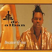 Play & Download Because of You by Dr. Alban | Napster
